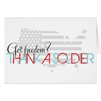 ¿Libertad conseguida? Agradezca a un soldado Tarjeta De Felicitación