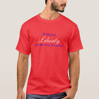 Libertad, - la revolución americana, restaurando playera