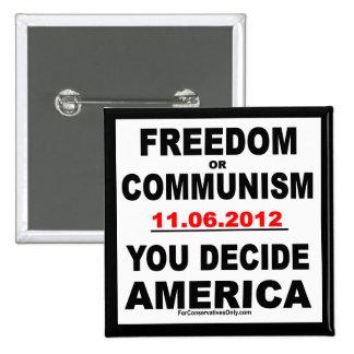 Libertad o comunismo - usted decide América Pins