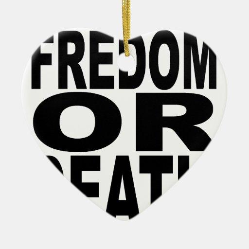 Libertad o muerte Tshirts.png Adorno De Cerámica En Forma De Corazón