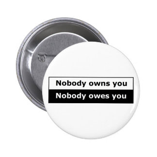 Libertarian Button Boxed - Nobody Owns You!