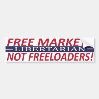 Libertarian - Free Market Not Freeloaders Bumper Sticker