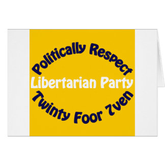 Libertarian Party - Twinty Foor 7ven Greeting Card