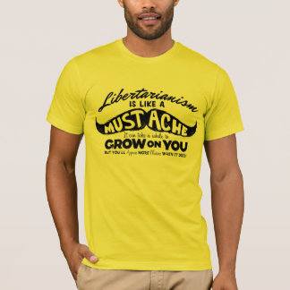 Libertarianism Mustache T-Shirt