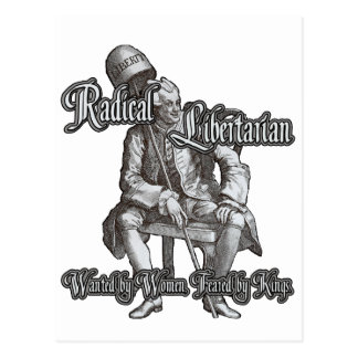 Libertario radical: ¡Temido por los reyes! Postal