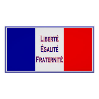 Liberté, Egalité, Fraternité French Flag Bastille Poster