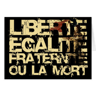 Liberte Egalite Fraternite: French Revolution Card