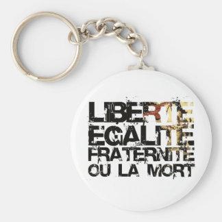 LIberte Egalite Fraternite!  French Revolution ! Keychain