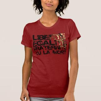 Liberte Egalite Fraternite: French Revolution T Shirts
