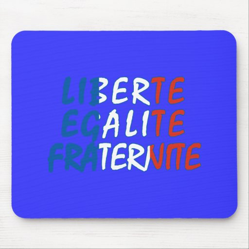 Liberte Egalite Fraternite Products Mouse Pad