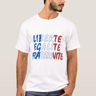 Liberte Egalite Fraternite Products T-Shirt