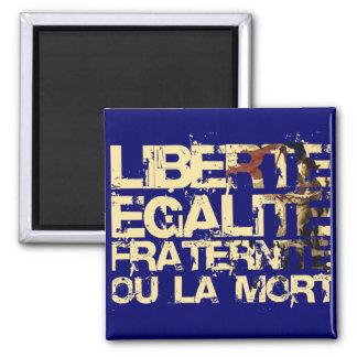 Liberte Egalite Fraternite: Revolución Francesa Imán Cuadrado