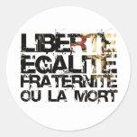¡LIberte Egalite Fraternite!  ¡Revolución Francesa Pegatina Redonda