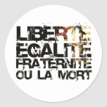 ¡LIberte Egalite Fraternite!  ¡Revolución Pegatina Redonda