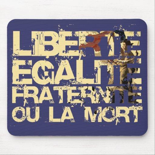 Liberte Egalite Fraternite: The French Revolution Mousepads