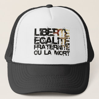 LIberte Egalite Fraternite! The French Revolution Trucker Hat