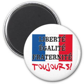 Liberte Egalite Fraternite Toujours Fridge Magnet