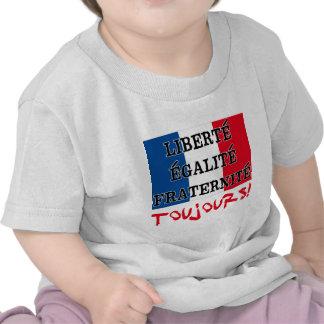 Liberte Egalite Fraternite Toujours Shirts