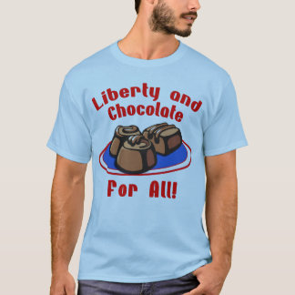 Liberty and Chocolate for All Products T-Shirt