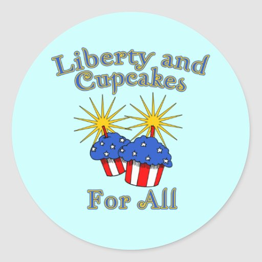 Liberty and Cupcakes for All Products Classic Round Sticker