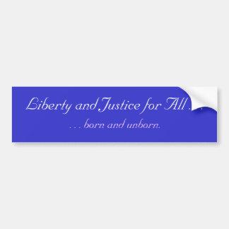 Liberty and Justice for All . . .,  . . . born ... Car Bumper Sticker