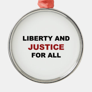 Liberty and JUSTICE for All Metal Ornament