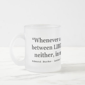 Liberty and Justice Quote by Edmund Burke 1789 10 Oz Frosted Glass Coffee Mug