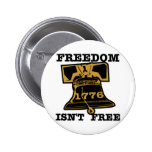 Liberty Bell Freedom Isn't Free Pinback Buttons