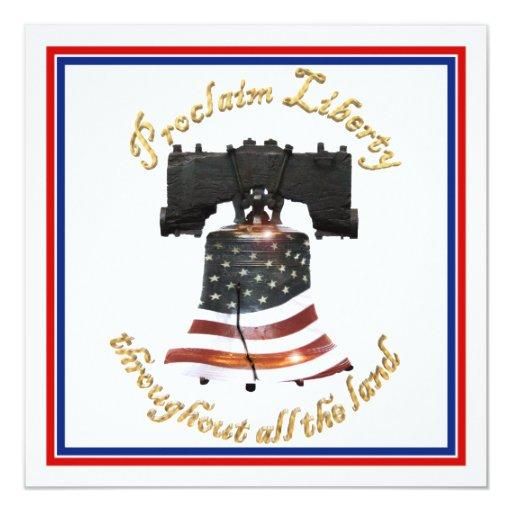 "Liberty Bell w/American Flag - Proclaim Liberty 5.25"" Square Invitation Card"