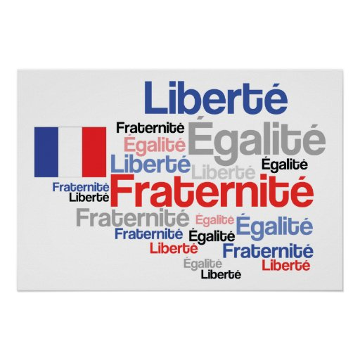 Liberty, Equality, Fraternity French Flag Poster
