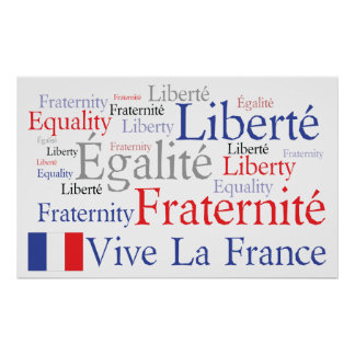 Liberty, Equality, Fraternity French Flag Posters