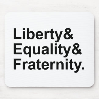 Liberty Equality Fraternity French Republic Motto Mouse Pad