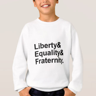 Liberty Equality Fraternity French Republic Motto Sweatshirt