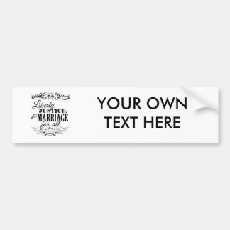 LIBERTY JUSTICE AND MARRIAGE FOR ALL -.png Car Bumper Sticker