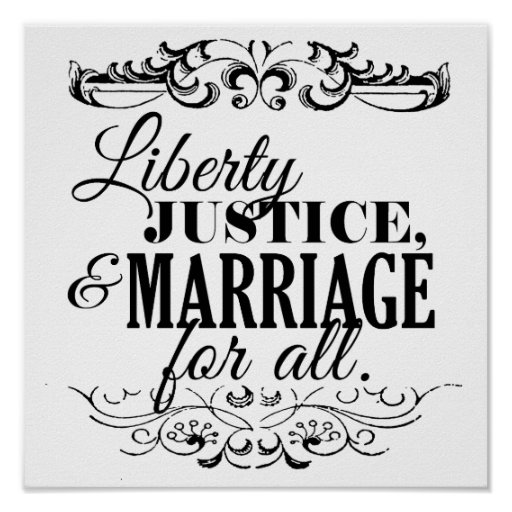 LIBERTY JUSTICE AND MARRIAGE FOR ALL -.png Poster