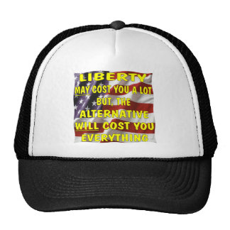 Liberty May Cost You A Lot But The Alternative Trucker Hat