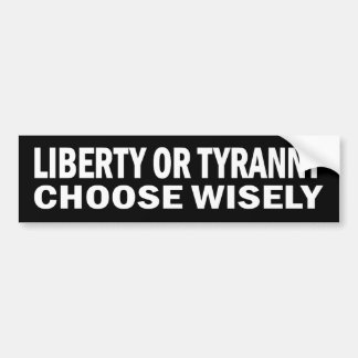 Liberty or Tyranny - Choose Wisely Stickers Car Bumper Sticker