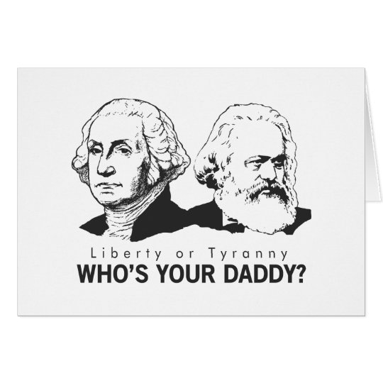 Liberty or Tyranny Who's Your Daddy? Card