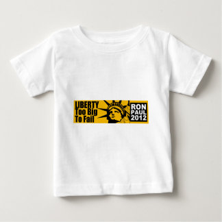 Liberty: Too BIG to Fail! Baby T-Shirt
