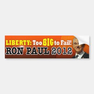 Liberty: Too BIG to Fail! Bumper Sticker