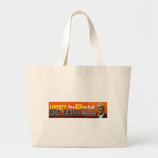 Liberty: Too BIG to Fail! Ron Paul 2012 Large Tote Bag