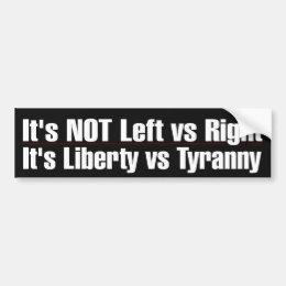 Liberty VS Tyranny Bumper Sticker