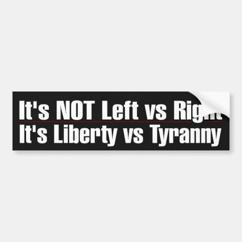 Liberty VS Tyranny Bumper Sticker