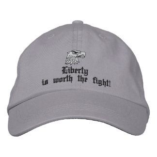 Liberty worth fighting for embroidered hat