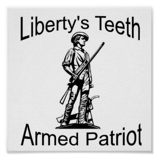 Liberty's Teeth Armed Patriot Poster