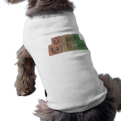 Libra-Li-B-Ra-Lithium-Boron-Radium.png Pet T Shirt