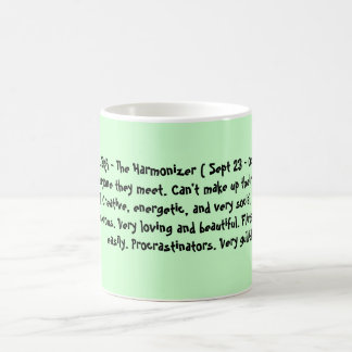 LIBRA - The Harmonizer ( Sept 23 - Oct 22 ) Nic... Coffee Mug