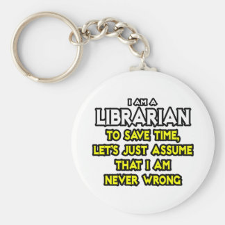 Librarian...Assume I Am Never Wrong Basic Round Button Keychain