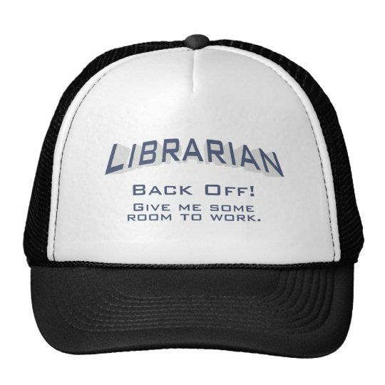 Librarian / Back Off Trucker Hat