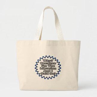Librarian Because I Said So Tote Bag
